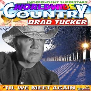 BradTuckerTilWeMeetAgain500